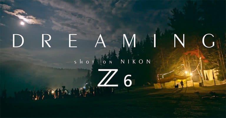 «Dreaming», un vídeo en 4K grabado con la Nikon Z6